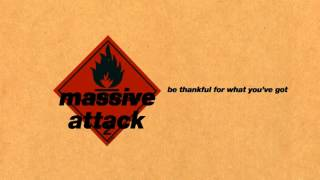 Massive Attack Be Thankful For What You 39 Ve Got