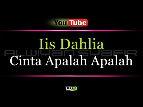 Karaoke Iis Dahlia - Cinta Apalah Apalah