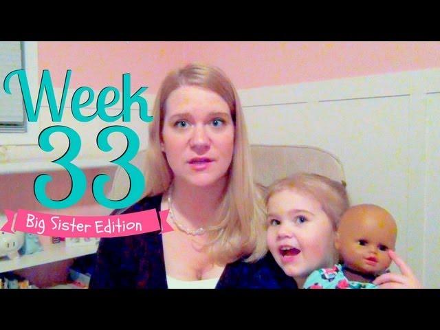 Pregnancy Week 33 - Nesting & Big Sister