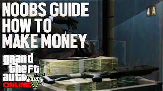 GTA 5 PC -  How to Make Money! Top 5 Ways to Make Cash in GTA 5 Online! (Noobs Guide to GTA 5)