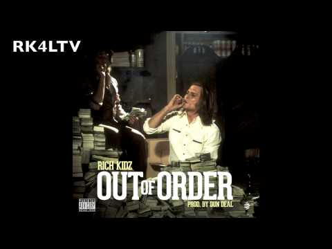 Rich Kidz™ - Out Of Order Prod. Dun Deal [CC] Lyrics