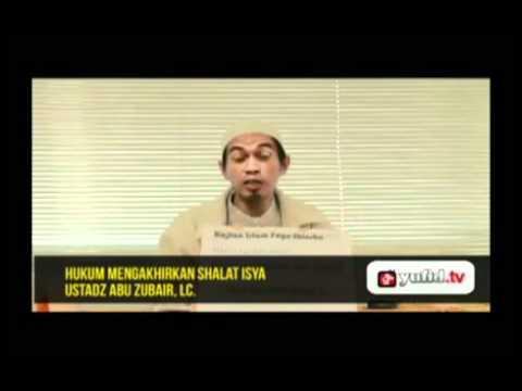Hukum Mengakhirkan Shalat Isya' - Video Tanya Jawab Hukum Islam