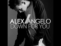 Alex Angelo - Down For You Official Lyric Video