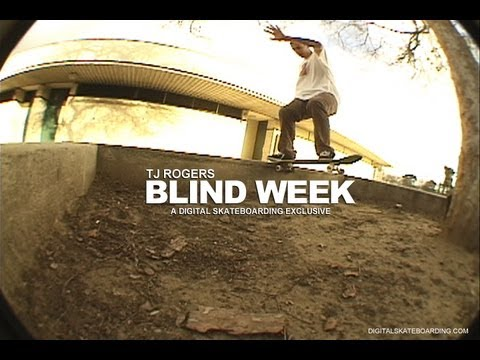 BLIND DAMN WEEK: TJ ROGERS DAY 3 - DIGITAL SKATEBOARDING