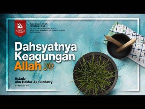Dahsyatnya Keagungan Allah | Ustadz Abu Haidar As-Sundawy حفظه الله