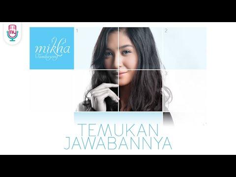 download lagu Mikha Tambayong - Temukan Jawabannya gratis