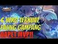 6 HERO TERKUAT MOBILE LEGENDS, Paling GAMPANG DAPET MVP   Mobile Legens Indonesia