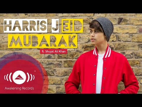 Harris J - Eid Mubarak (feat. Shujat Ali Khan) + Lyrics