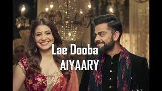 Virat And Anushka Romance  Lae Dooba  Siddhart