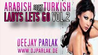 DJ PARLAK 2007 - ARABISH & TURKISH (Remix)