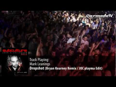 Mark Leanings - Dropshot (Bryan Kearney Remix  JOC playma Edit) - Subculture 2011 preview