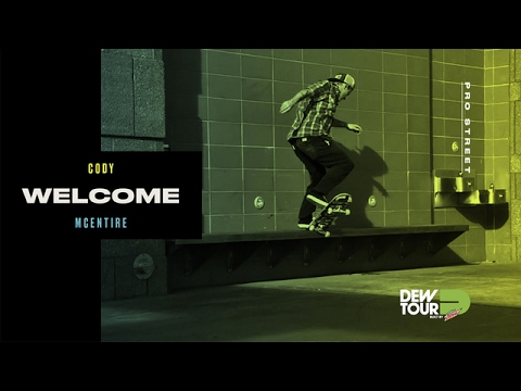Dew Tour 2017 Pro Street Welcome Cody McEntire