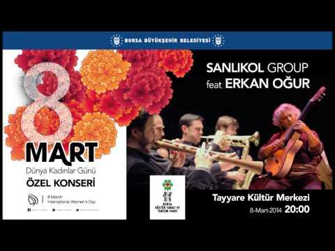 Sanlıkol Group Feat. Erkan Oğur  / 8 Mart Dünya Kadınlar Günü Özel Konseri