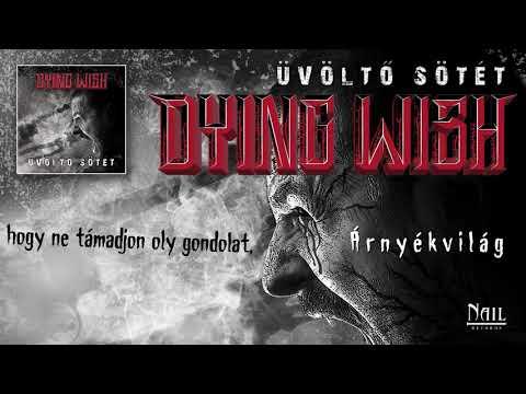 Dying Wish - Árnyékvilág (Hivatalos szöveges videó / Official lyric video)