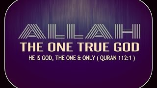ALLAH ┇The ONE True GOD ᴴᴰ