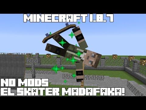 Minecraft 1.8.7 NO MODS! EL SKATER MADAFAKA! Skateboarding Map Review Español!