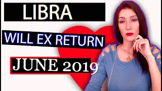 LIBRA, WILL EX RETURN TWINFLAME Soulmate LOVE TAROT READINGS JUNE 2019