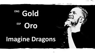 Gold Imagine Dragons Lyrics Letra Español English Sub