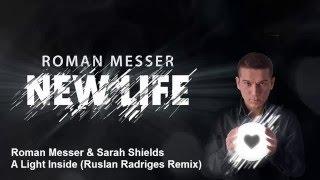Roman Messer & Sarah Shields - A Light Inside (Ruslan Radriges Remix) [ASOT 764]
