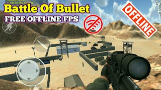 [Android/IOS] Battle Of Bullet - game shooter FPS Offline | HD Grafic