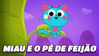 As aventuras de Miau - Miau e o Pé de Feijão + 4