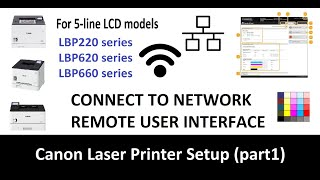 01. How to connect Canon printer LBP220 LBP620 LBP660 (part1) Wireless and Network Setup, Web Interface