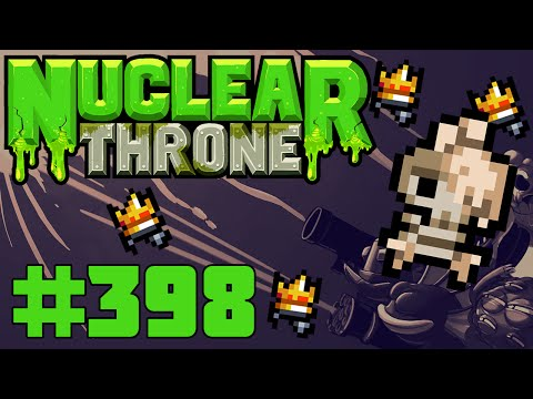 Nuclear Throne (PC) - Episode 398 [I Love Melting]