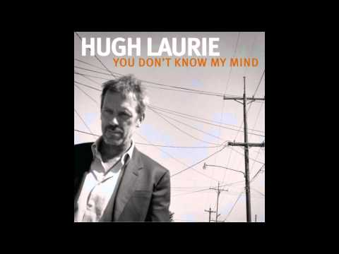 Hugh Laurie - Too Long Johnny