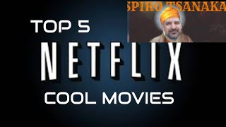 top 5 cool movies netflix