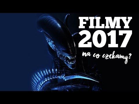 Najbardziej Oczekiwane Filmy 2017! NA CO CZEKAMY? - TYLKO KINO