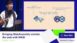 Bringing WebAssembly outside the web with WASI by Lin Clark