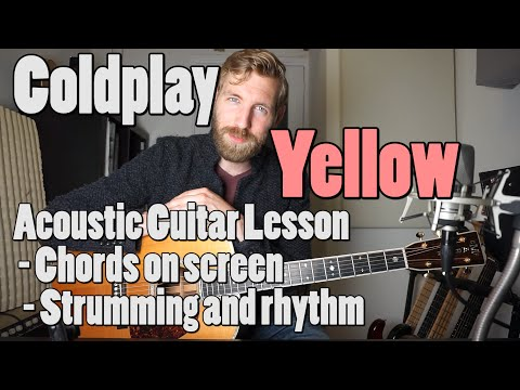 Coldplay - Yellow | Acoustic Guitar tutorial | Official chords + Rhythm