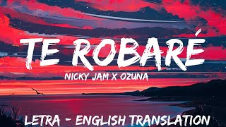 Nicky Jam & Ozuna Te Robaré ( Letra / Lyrics / English Version ) English translation | With Audio