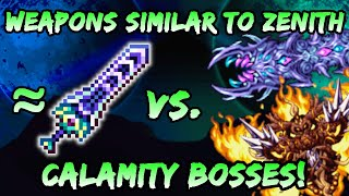 Terraria Weapons Similar to ZENITH vs CALAMITY BOSSES! How Strong Would Zenith be in Calamity Mod?