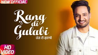 Rang Di Gulabi  Full Video  Sajjan Adeeb  Preet Hu