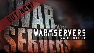 War Of The Servers: Main Trailer