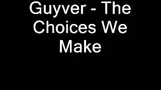 [Hard-Trance] Guyver - The Choices We Make