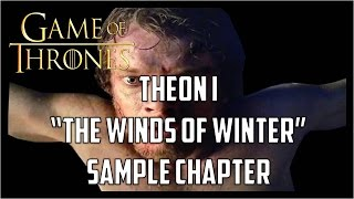 Theon I THE WINDS OF WINTER Sample Chapter (READING)