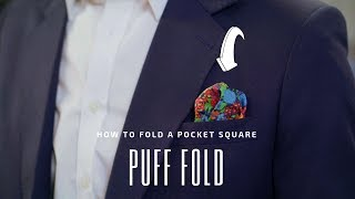 The Puff Fold - How to Fold a Pocket Square | Handkerchief Fold Tutorial