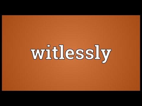 Header of witlessly