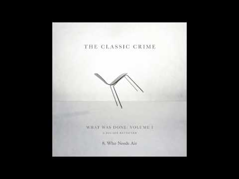The Classic Crime - Who Needs Air