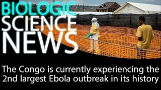Science News - The Congo is currently experiencing the 2nd largest Ebola outbreak in its history