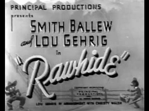 Rawhide - Full Western Movie with Lou Gehrig