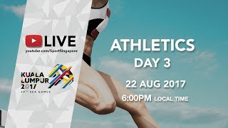 Athletics Finals Session 2 | 29th SEA Games 2017