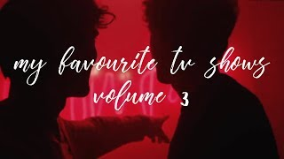 my favourite tv shows: volume 3