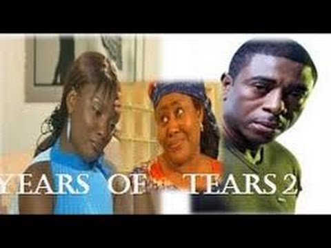 Years of Tears 2  Nollywood Nigerian Movie