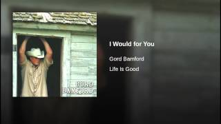 Watch Gord Bamford Life Is Good video
