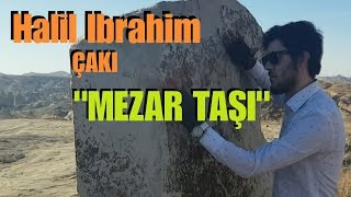 MEZAR TAŞI - Halil İbrahim ÇAKI Official Video