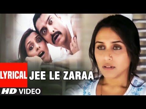 Lyrical : Jee Le Zaraa Song | Talaash  | Aamir Khan, Rani Mukherjee, Kareena Kapoor
