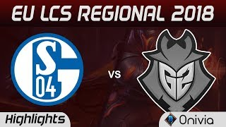 S04 vs G2 Highlights Game 2 EU LCS Regional 2018 Schalke04 vs G2 Esports By Onivia